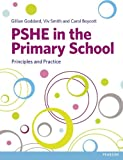 Gillian Goddard PSHE in the Primary School: Principles and Practice