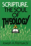 Scripture, the Soul of Theology (0809135094) by Fitzmyer, Joseph A.