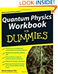 Quantum Physics Workbook For Dummies