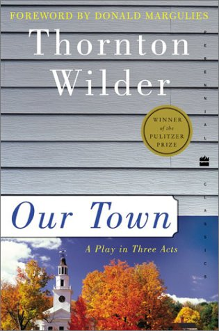 Our Town: A Play in Three Acts (Perennial Classics), THORNTON WILDER