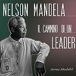 Nelson Mandela: Il cammino di un leader | Asmaa Aboulabil