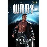 Wray (Tornians Book 2) ~ M.K. Eidem