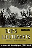LEE'S LIEUTENANTS: A STUDY IN COMMAND Volume 1: Manassus to Malvern Hill, Volume