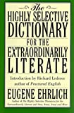 The Highly Selective Dictionary for the Extraordinarily Literate (0062701908) by Ehrlich, Eugene