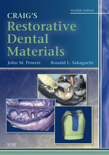 Craig's Restorative Dental Materials, 12e (Dental Materials: Properties & Manipulation (Craig))