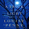 A Trick of the Light: A Chief Inspector Gamache Novel (       UNABRIDGED) by Louise Penny Narrated by Ralph Cosham