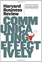 Harvard Business Review on Communicating Effectively, 2nd Edition ebook download