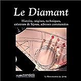 Le diamant: Histoire, origines, techniques, creations de bijoux, adresses commentees (Collection Les beaux livres du patrimoine) (French Edition) (280460263X) by Mercier, Jacques
