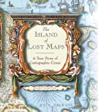 The Island of Lost Maps: A Story of Cartographic Crime (029784234X) by Harvey, Miles