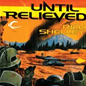 Until Relieved: 13th Spaceborne, Book 1 | [Rick Shelley]
