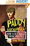 Paddy Machiavelli - How to Get Ahead...