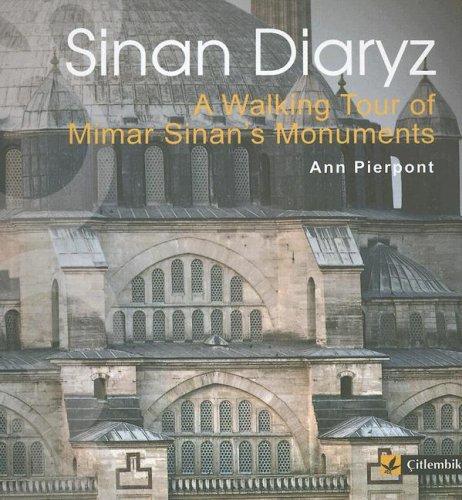 Sinan Diaryz: A Walking Tour of Mimar Sinan's Monuments