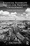 Acquista Financial Feasibility Studies for Property Development: Theory and Practice [Edizione Kindle]