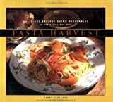 Pasta Harvest: Delicious Recipes Using Vegetables at Their Seasonal Best (0811805670) by Fletcher, Janet