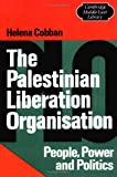 The Palestinian Liberation Organisation: People, Power and Politics (Cambridge Middle East Library) (0521272165) by Helena Cobban