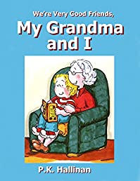 We're Very Good Friends, My Grandma And I by P.K. Hallinan ebook deal