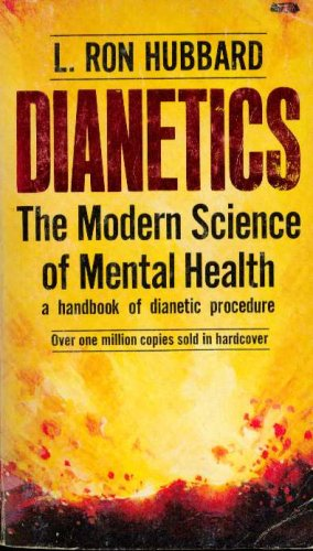 Dianetics: The Modern Science of Mental Health, L. Ron Hubbard