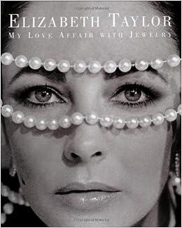 Elizabeth Taylor: My Love Affair with Jewelry: Elizabeth