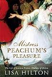 img - for Mistress Peachum's Pleasure: The Life of Lavinia Fenton, Duchess of Bolton book / textbook / text book