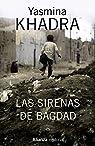 Las sirenas de Bagdad par Yasmina Khadra