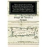 Descripcion de la Isla y Ciudad de Puerto Rico, y de su Vecindad y Poblaciones, Presidio, Gobernadores y Obispos...