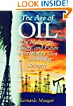 The Age of Oil: The Mythology, Histor...