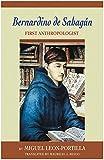 Bernardino de Sahagun: First Anthropologist (0806142715) by Leon-Portilla, Miguel