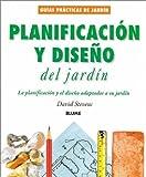 Planificación y diseño del jardín: La planificación y el diseño adaptados a su jardín (Guías prácticas de jardinería) (Spanish Edition)