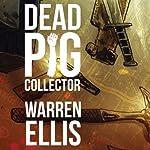 Dead Pig Collector | Warren Ellis
