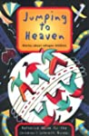 Jumping to Heaven: Stories About Refu...