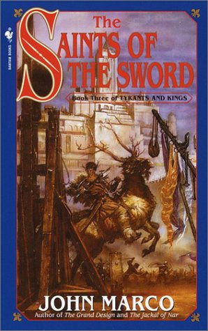 The Saints of the Sword : Book Three of Tyrants and Kings