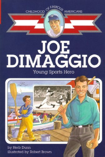 Joe DiMaggio: Young Sports Hero (Childhood of Famous Americans)