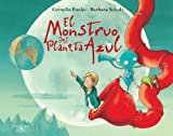 El monstruo del planeta azul (The Monster from the Blue Planet) (Spanish Edition)
