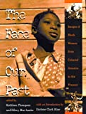The Face of Our Past: Images of Black Women from Colonial America to the Present (025333635X) by Thompson, Kathleen