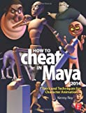 img - for How to Cheat in Maya 2014: Tools and Techniques for Character Animation book / textbook / text book