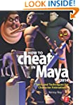 How to Cheat in Maya 2014: Tools and...