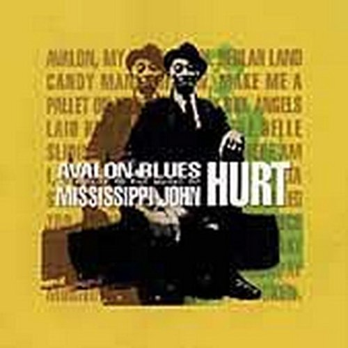 Avalon Blues: A Tribute to the Music of Mississippi John Hurt by Bruce Cockburn, Lucinda Williams, Alvin Youngblood Hart, Ben Harper and Geoff Muldaur