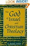 The God Of Israel And Christian Theology