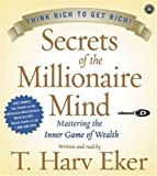 img - for Secrets of the Millionaire Mind: Mastering the Inner Game of Wealth Abridged Edition by Eker, T. Harv [2005] book / textbook / text book