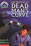 The Mystery of Dead Man's Curve (Mystic Lighthouse Mysteries) (0439217253) by Williams, Laura E.