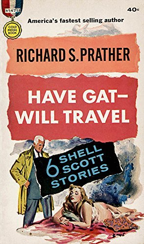 HAVE GAT - WILL TRAVEL - Shell Scott Stories: Sinner's Alley; Code 197; The Build-up; Trouble Shooter; Murder's Strip Tease; The Sleeper Caper PDF