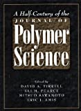 img - for A Half-Century of the Journal of Polymer Science book / textbook / text book