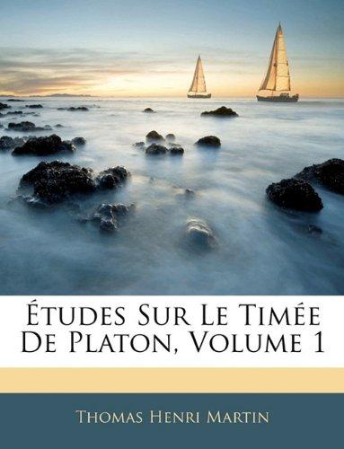 Études Sur Le Timée De Platon, Volume 1