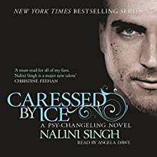 Caressed by Ice: Psy-Changeling, Book 3 | Livre audio Auteur(s) : Nalini Singh Narrateur(s) : Angela Dawe