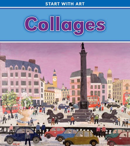 Collages (Read and Learn: Start with Art)