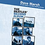 The Beatles' Second Album: Rock of Ages | Dave Marsh
