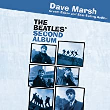 The Beatles' Second Album: Rock of Ages (       UNABRIDGED) by Dave Marsh Narrated by LJ Ganser