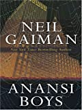 Anansi Boys: Library Edition (0786285109) by Gaiman, Neil