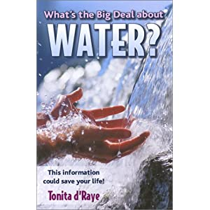 What's the Big Deal about WATER?, Revised Edition Tonita d'Raye
