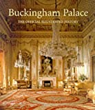 John Martin Robinson Buckingham Palace: The Official Illustrated History